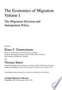 The Economics of Migration: The migration decision and immigration policy
