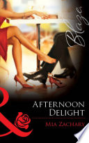 Afternoon Delight Mills Boon Blaze