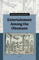 Entertainment Among the Ottomans