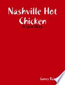 Nashville Hot Chicken  A Love Story