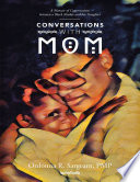 Conversations With Mom  A Memoir of Conversations Between a Black Mother and Her Daughter