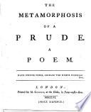 The Metamorphosis of a Prude. A Poem