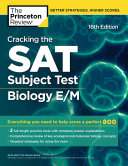 Cracking the SAT Subject Test in Biology E M  16th Edition