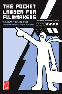 The Pocket Lawyer for Filmmakers: A Legal Toolkit for ...