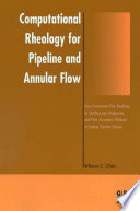 Computational Rheology For Pipeline And Annular Flow Book PDF
