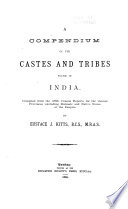 A Compendium of the Caste and Tribes Found in India Book