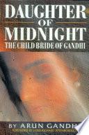 Daughter Of Midnight   The Child Bride of Gandhi Book