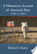 A Humorous Account of America s Past  1945 to 2001 Book