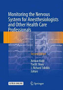 Monitoring the Nervous System for Anesthesiologists and Other Health Care Professionals Book