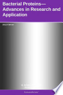 Bacterial Proteins   Advances in Research and Application  2012 Edition Book