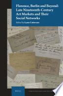 Florence Berlin And Beyond Late Nineteenth Century Art Markets And Their Social Networks