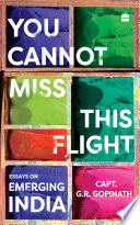 You Cannot Miss This Flight  Essays on Emerging India