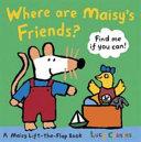 Where Are Maisy s Friends  Book