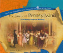 The Colony of Pennsylvania: A Primary Source History
