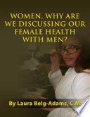 Women Why Are We Discussing Our Female Health With Men  Book