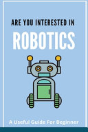 Are You Interested In Robotics