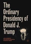 The Ordinary Presidency of Donald J. Trump