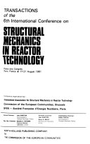 Transactions of the 6th International Conference on Structural Mechanics in Reactor Technology  Palais Des Congres  Paris  France  17 21 August 1981 Book