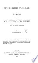 The Successful Evangelist  Memoirs of Coverdale Smith  Late of Eston  Yorkshire Book PDF