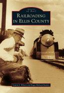 Railroading in Ellis County