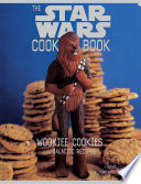 Wookiee Cookies And Other Galactic Recipes PDF
