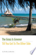 The Grass Is Greener Till You Get To The Other Side