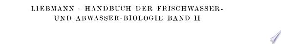 Handbuch der Frischwasser  und Abwasserbiologie