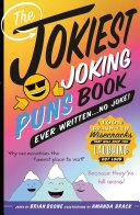 The Jokiest Joking Puns Book Ever Written       No Joke