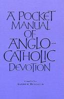 A Pocket Manual of Anglo-Catholic Devotion