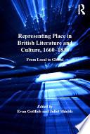 Representing Place In British Literature And Culture 1660 1830