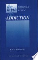 The Myth of Addiction