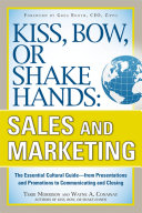 Pdf Kiss, Bow, or Shake Hands, Sales and Marketing: The Essential Cultural Guide—From Presentations and Promotions to Communicating and Closing