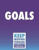 Goals   Keep Moving Forward   A Notebook for Entrepreneurs Book
