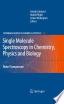 Single Molecule Spectroscopy in Chemistry  Physics and Biology