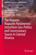 The Hispanic Mapuche Parlamentos  Interethnic Geo Politics and Concessionary Spaces in Colonial America