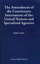 The Amendment Of The Constitutive Instruments Of The United Nations And Specialized Agencies