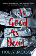 As Good As Dead  A Good Girl   s Guide to Murder  Book 3