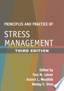 """Principles and Practice of Stress Management, Third Edition"" by Paul M. Lehrer, Robert L. Woolfolk, Wesley E. Sime, David H. Barlow"