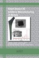 Inkjet Based 3D Additive Manufacturing of Metals