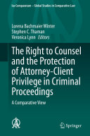 The Right to Counsel and the Protection of Attorney-Client Privilege in Criminal Proceedings [Pdf/ePub] eBook