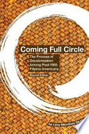 Coming Full Circle  : The Process of Decolonization Among Post-1965 Filipino Americans