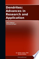 Dendrites: Advances in Research and Application: 2011 Edition