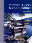 Porches, Decks and Outbuildings