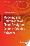 Modeling and Optimization of Cloud Ready and Content Oriented Networks
