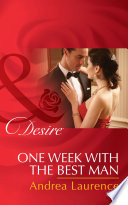One Week With The Best Man  Mills   Boon Desire   Brides and Belles  Book 3