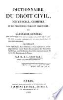 Dictionnaire du droit civil, commercial, criminel, et de procédure civile et criminelle, etc