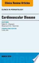 Cardiovascular Disease  An Issue of Clinics in Perinatology  E Book