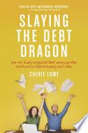 Slaying the Debt Dragon Book