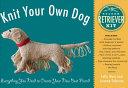 Knit Your Own Dog: Golden Retriever Kit