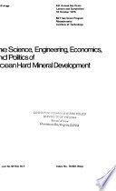 The Science, Engineering, Economics, and Politics of Ocean Hard Mineral Development